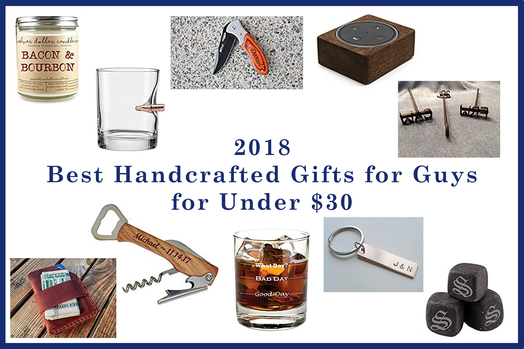 2018 Best Handcrafted Gifts For Guys Under 30